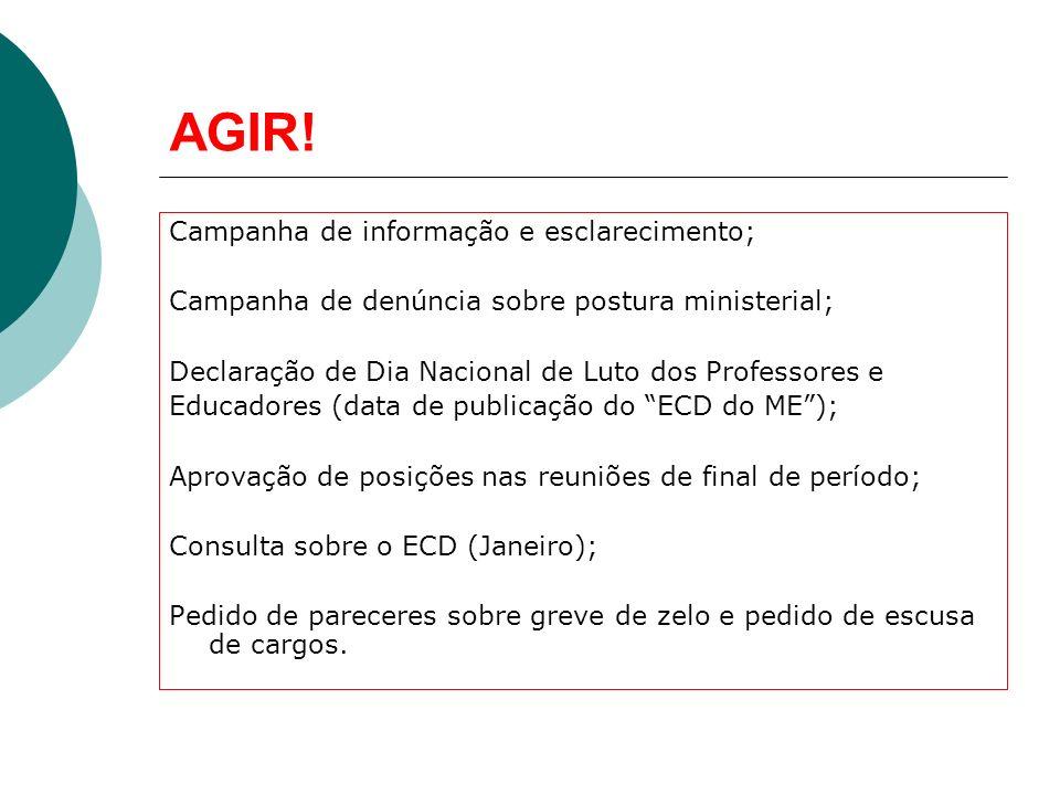 AGIR! Campanha de informação e esclarecimento;