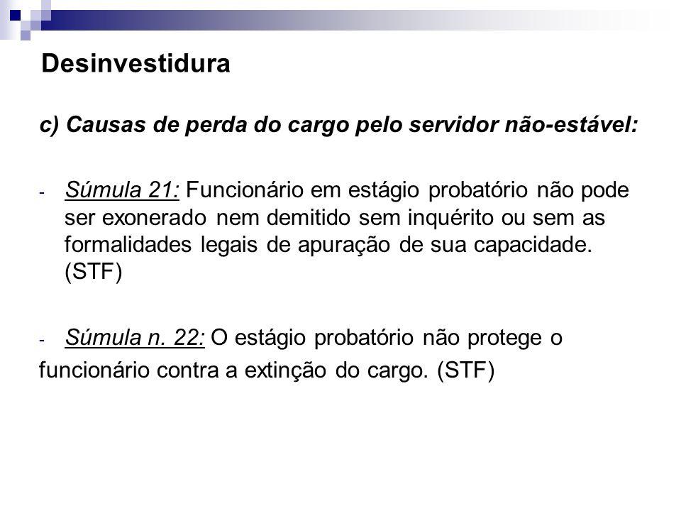 Desinvestidura c) Causas de perda do cargo pelo servidor não-estável: