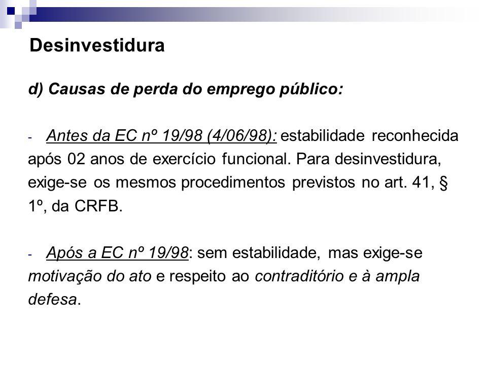 Desinvestidura d) Causas de perda do emprego público: