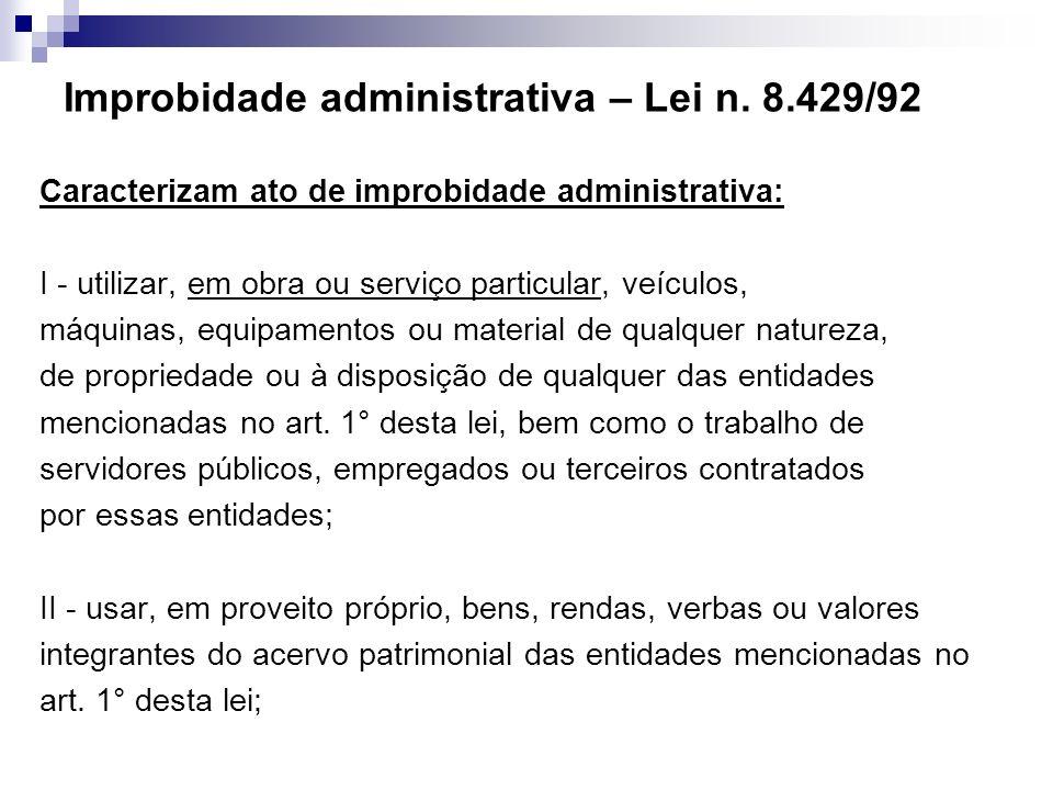 Improbidade administrativa – Lei n. 8.429/92