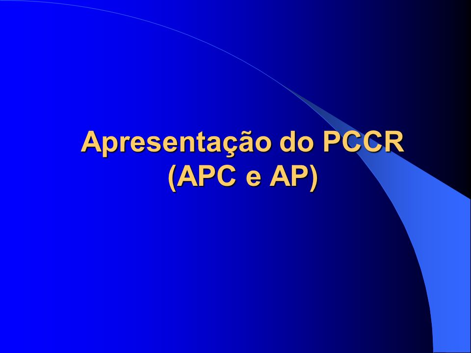 Apresentação do PCCR (APC e AP)