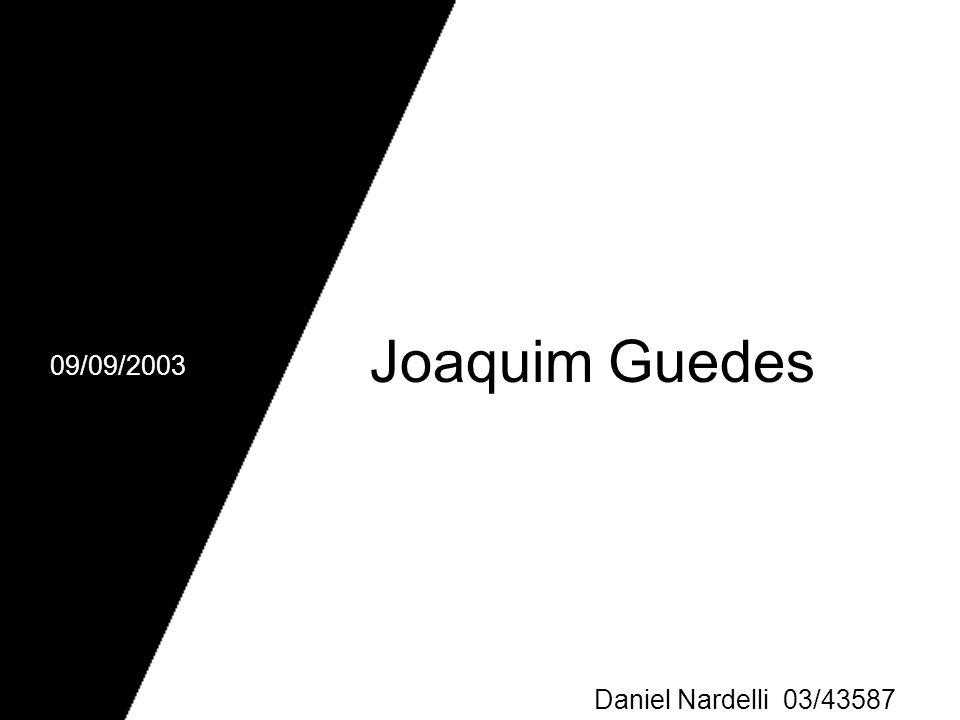 Joaquim Guedes 09/09/2003 Daniel Nardelli 03/43587