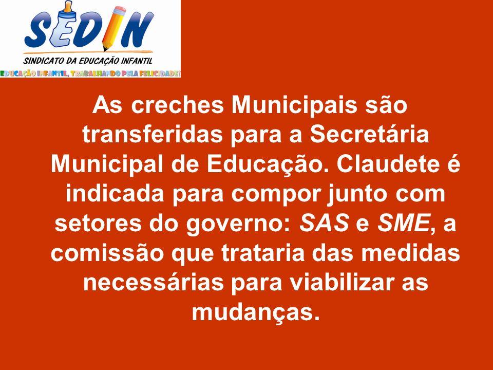 As creches Municipais são transferidas para a Secretária Municipal de Educação.