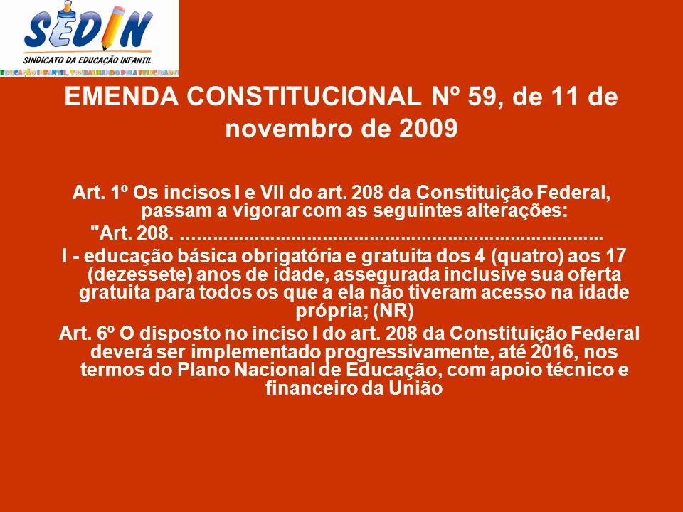 EMENDA CONSTITUCIONAL Nº 59, de 11 de novembro de 2009