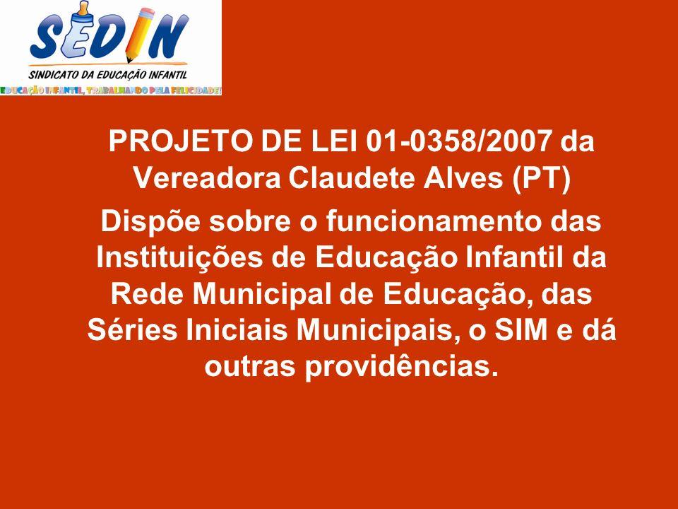 PROJETO DE LEI 01-0358/2007 da Vereadora Claudete Alves (PT)