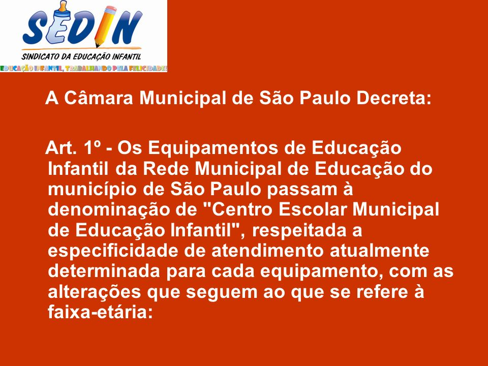 A Câmara Municipal de São Paulo Decreta: