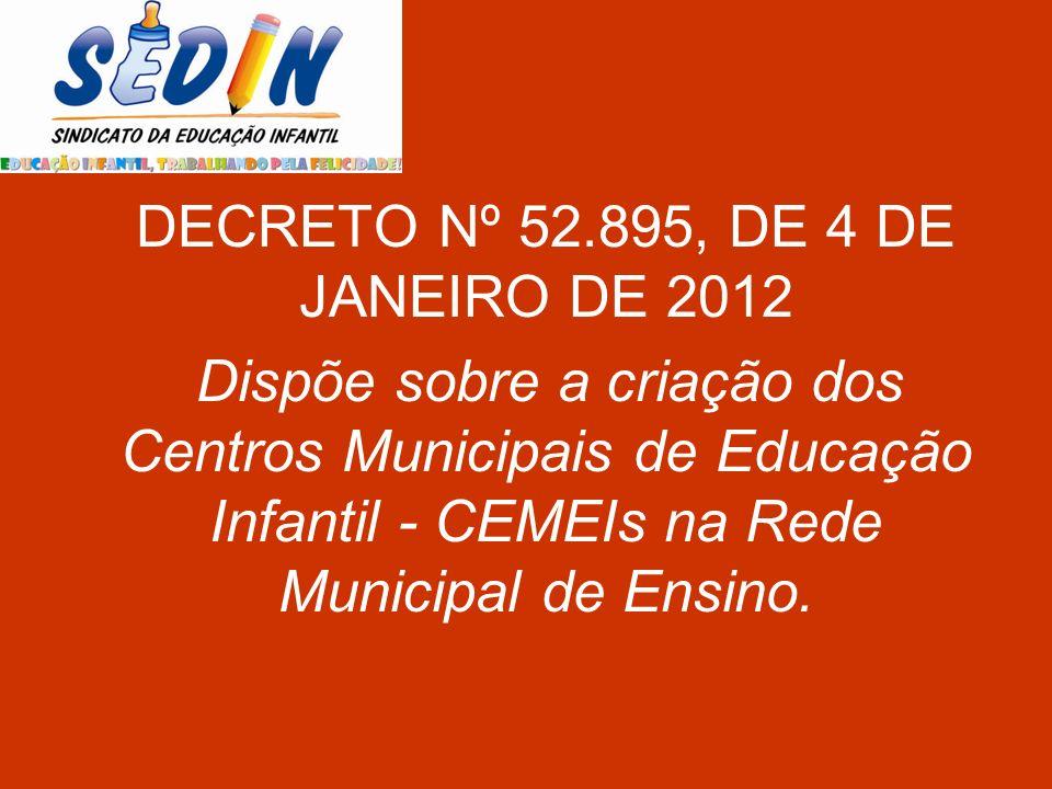 DECRETO Nº 52.895, DE 4 DE JANEIRO DE 2012