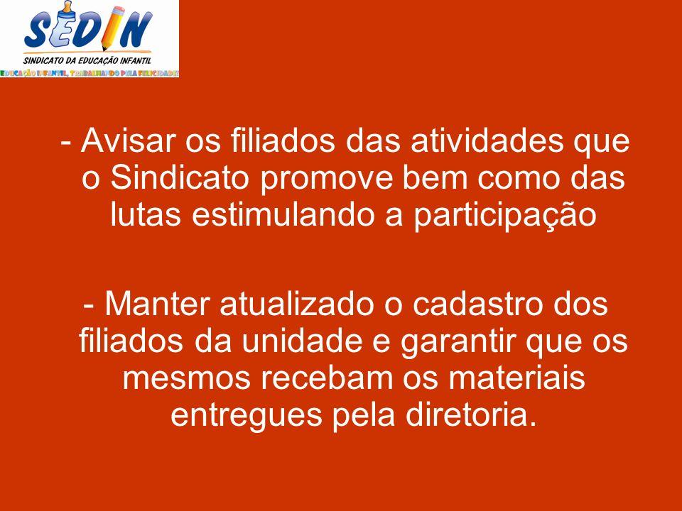- Avisar os filiados das atividades que o Sindicato promove bem como das lutas estimulando a participação