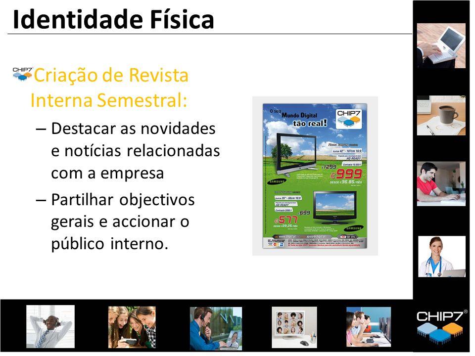 Identidade Física Criação de Revista Interna Semestral: