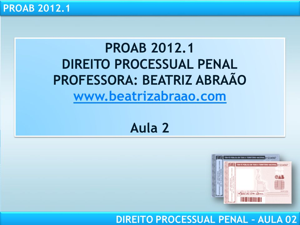DIREITO PROCESSUAL PENAL PROFESSORA: BEATRIZ ABRAÃO