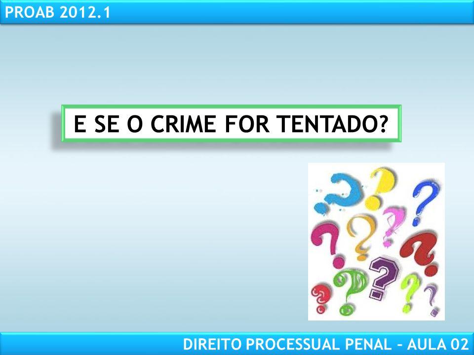 E SE O CRIME FOR TENTADO