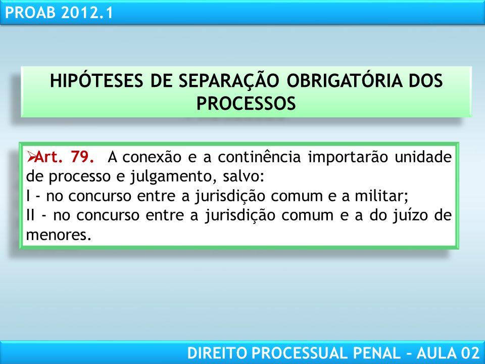 HIPÓTESES DE SEPARAÇÃO OBRIGATÓRIA DOS PROCESSOS