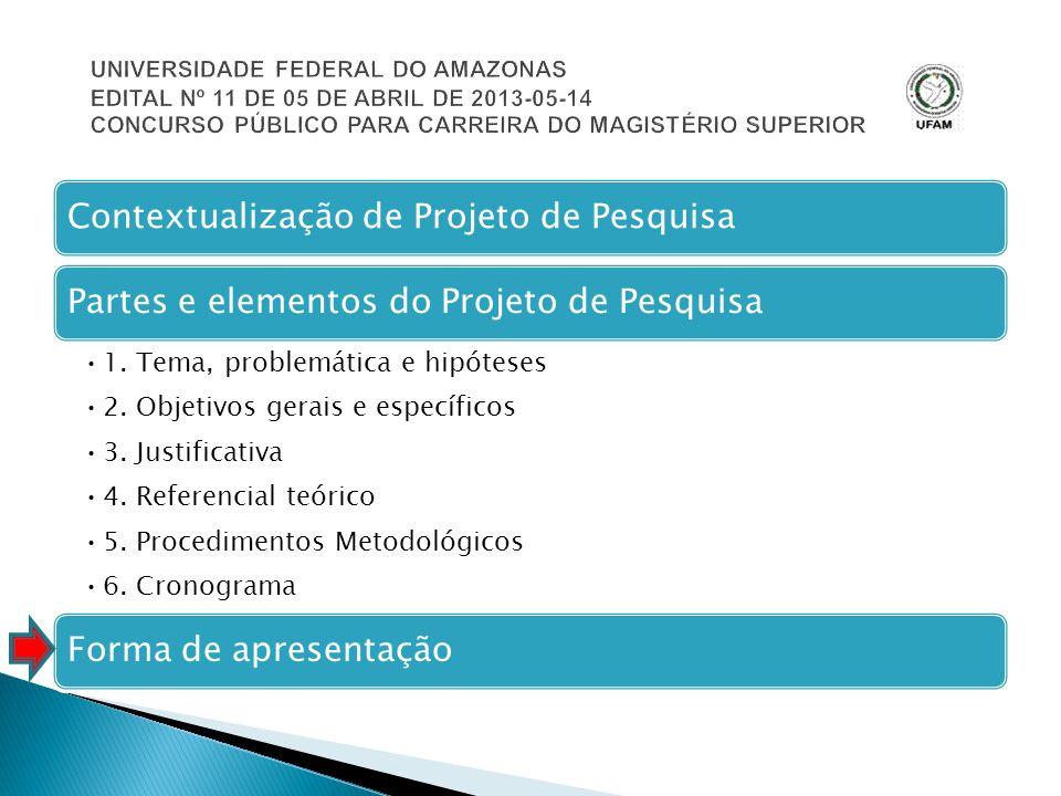 UNIVERSIDADE FEDERAL DO AMAZONAS EDITAL Nº 11 DE 05 DE ABRIL DE 2013-05-14 CONCURSO PÚBLICO PARA CARREIRA DO MAGISTÉRIO SUPERIOR