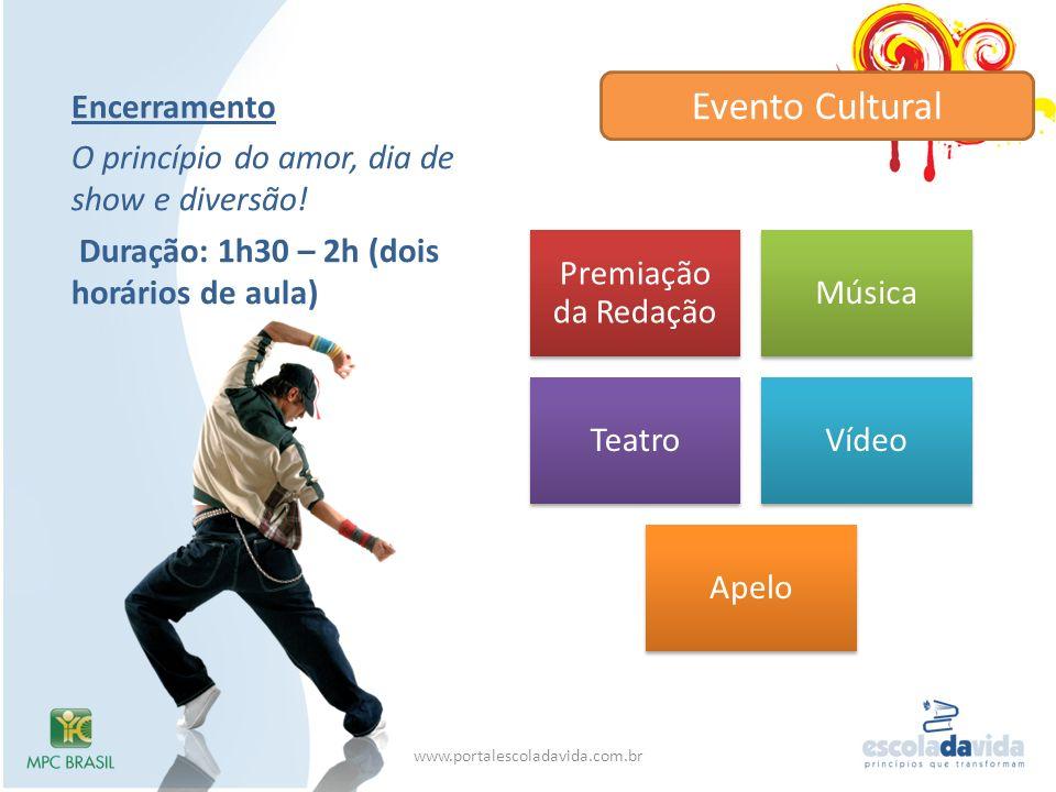 Evento Cultural Encerramento O princípio do amor, dia de show e diversão! Duração: 1h30 – 2h (dois horários de aula)