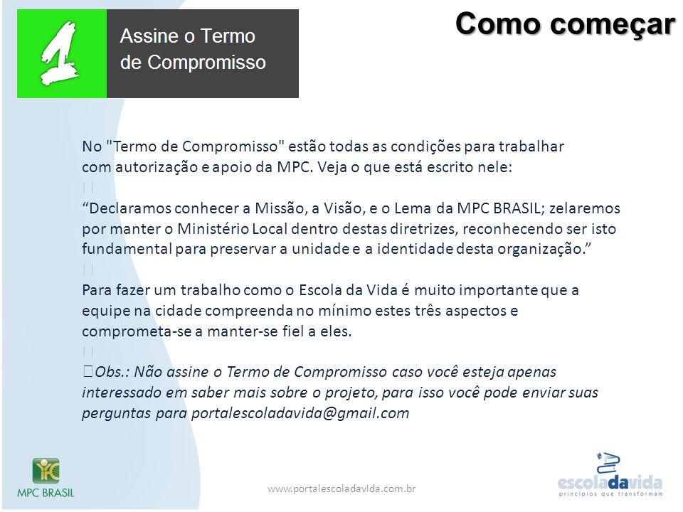 Como começar No Termo de Compromisso estão todas as condições para trabalhar com autorização e apoio da MPC. Veja o que está escrito nele: