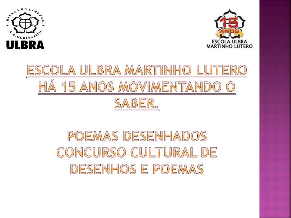 CENTRO TECNOLOGICO DA ULBRA Unidade de Ensino Martinho Lutero Escola ULBRA Martinho Lutero há 15 anos movimentando o saber.