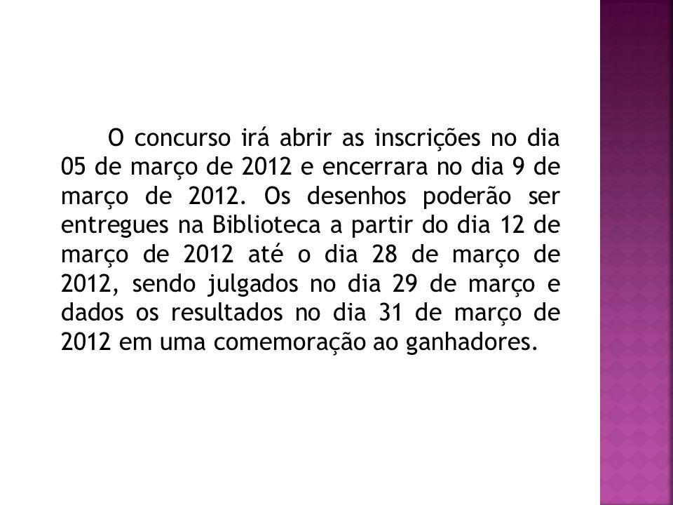 O concurso irá abrir as inscrições no dia 05 de março de 2012 e encerrara no dia 9 de março de 2012.
