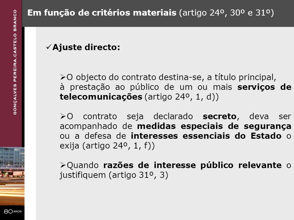Em função de critérios materiais (artigo 24º, 30º e 31º)