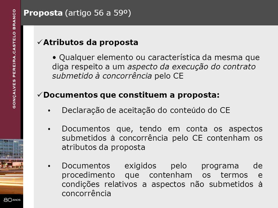 Proposta (artigo 56 a 59º) Atributos da proposta. Qualquer elemento ou característica da mesma que.