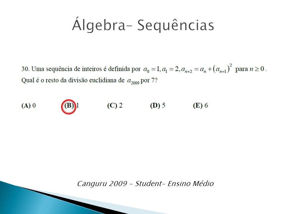 Álgebra– Sequências Canguru 2009 – Student– Ensino Médio