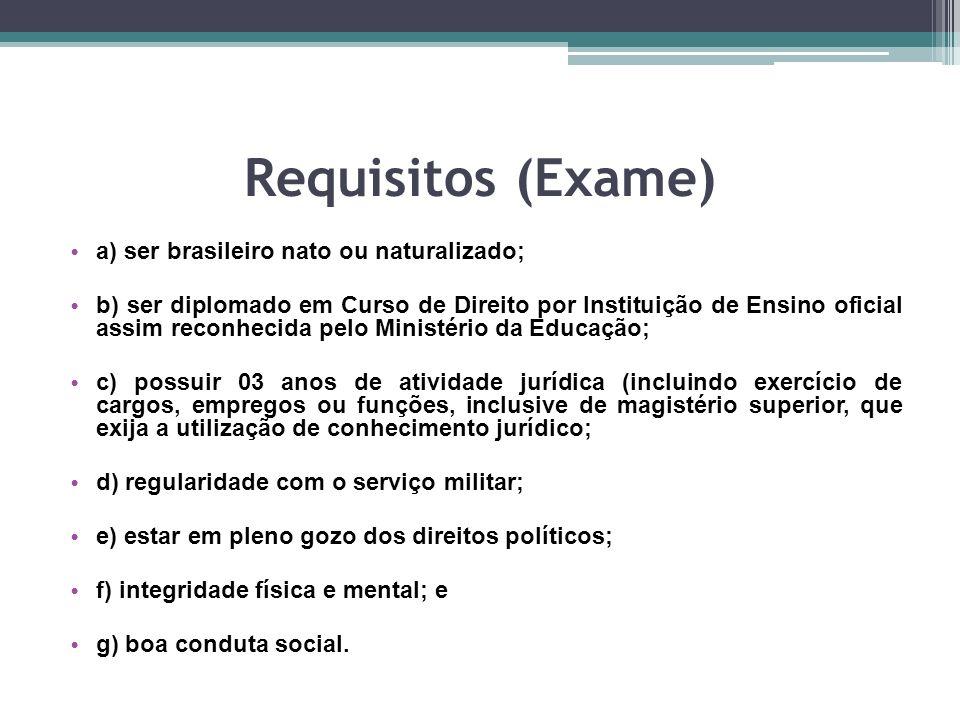 Requisitos (Exame) a) ser brasileiro nato ou naturalizado;