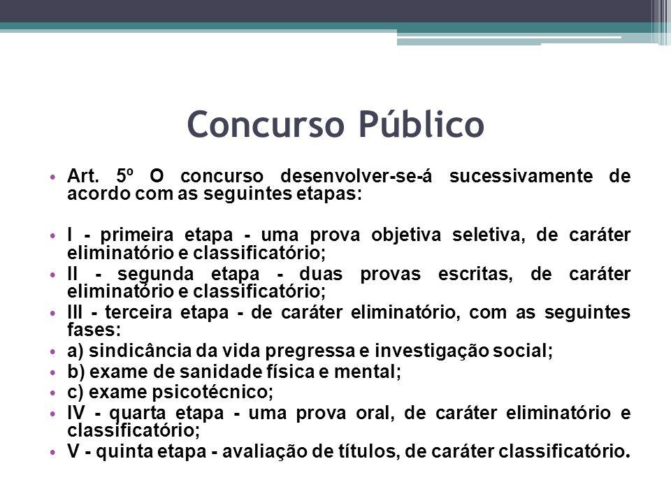 Concurso Público Art. 5º O concurso desenvolver-se-á sucessivamente de acordo com as seguintes etapas: