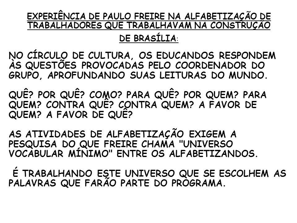 EXPERIÊNCIA DE PAULO FREIRE NA ALFABETIZAÇÃO DE TRABALHADORES QUE TRABALHAVAM NA CONSTRUÇÃO