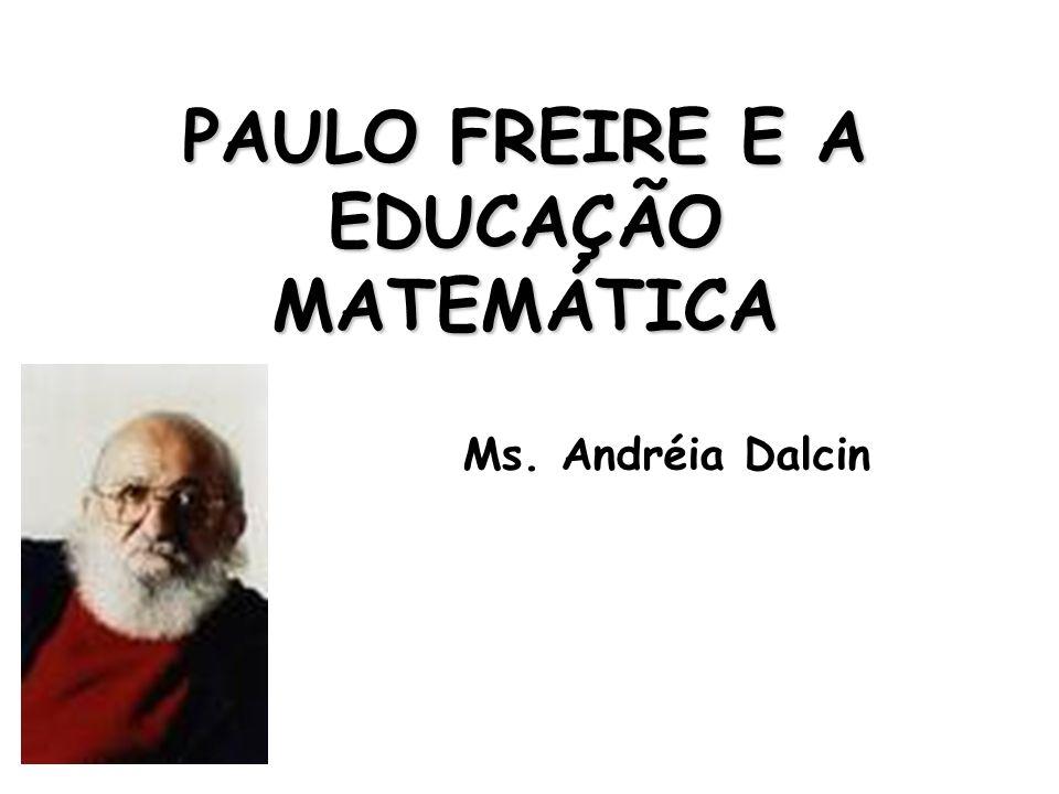 PAULO FREIRE E A EDUCAÇÃO MATEMÁTICA