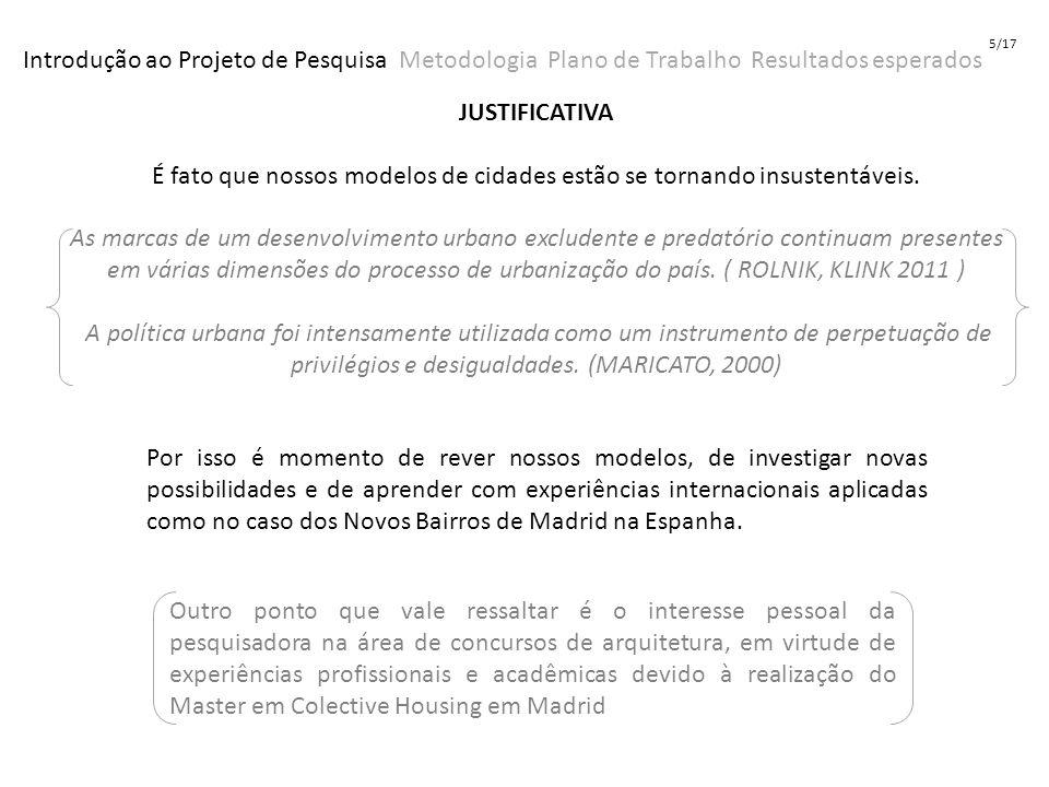 5/17 Introdução ao Projeto de Pesquisa Metodologia Plano de Trabalho Resultados esperados.