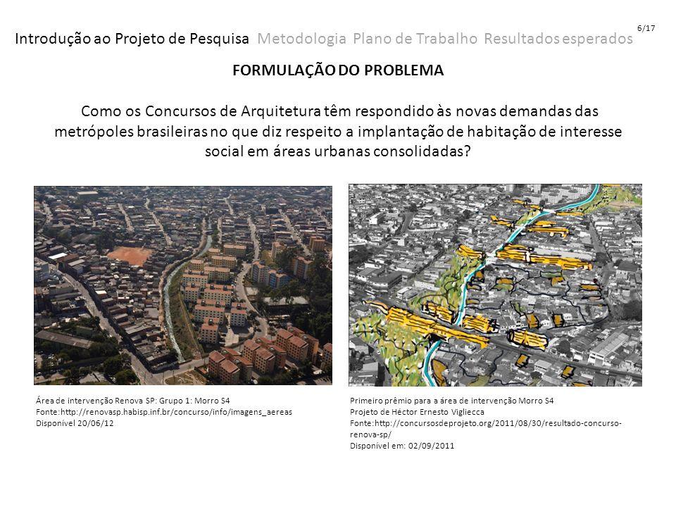 6/17 Introdução ao Projeto de Pesquisa Metodologia Plano de Trabalho Resultados esperados.