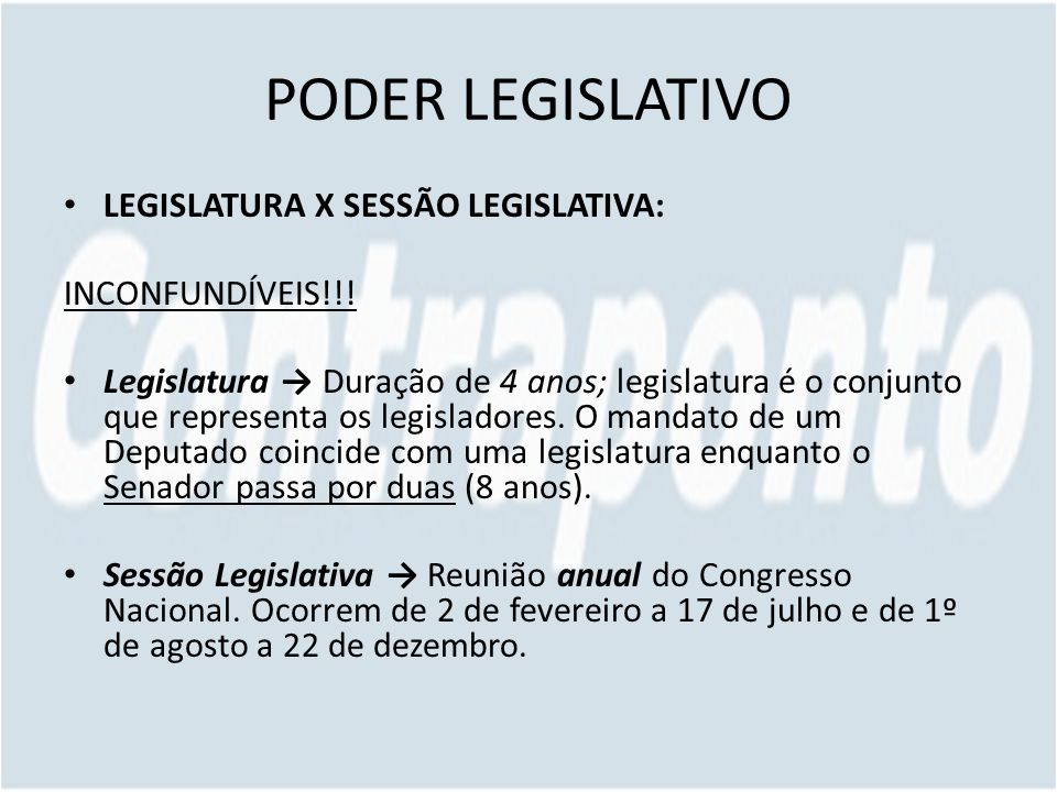 PODER LEGISLATIVO LEGISLATURA X SESSÃO LEGISLATIVA: INCONFUNDÍVEIS!!!