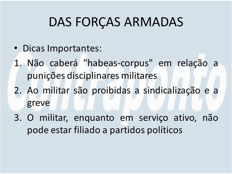 DAS FORÇAS ARMADAS Dicas Importantes: