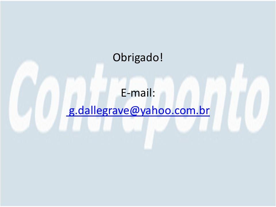 Obrigado! E-mail: g.dallegrave@yahoo.com.br