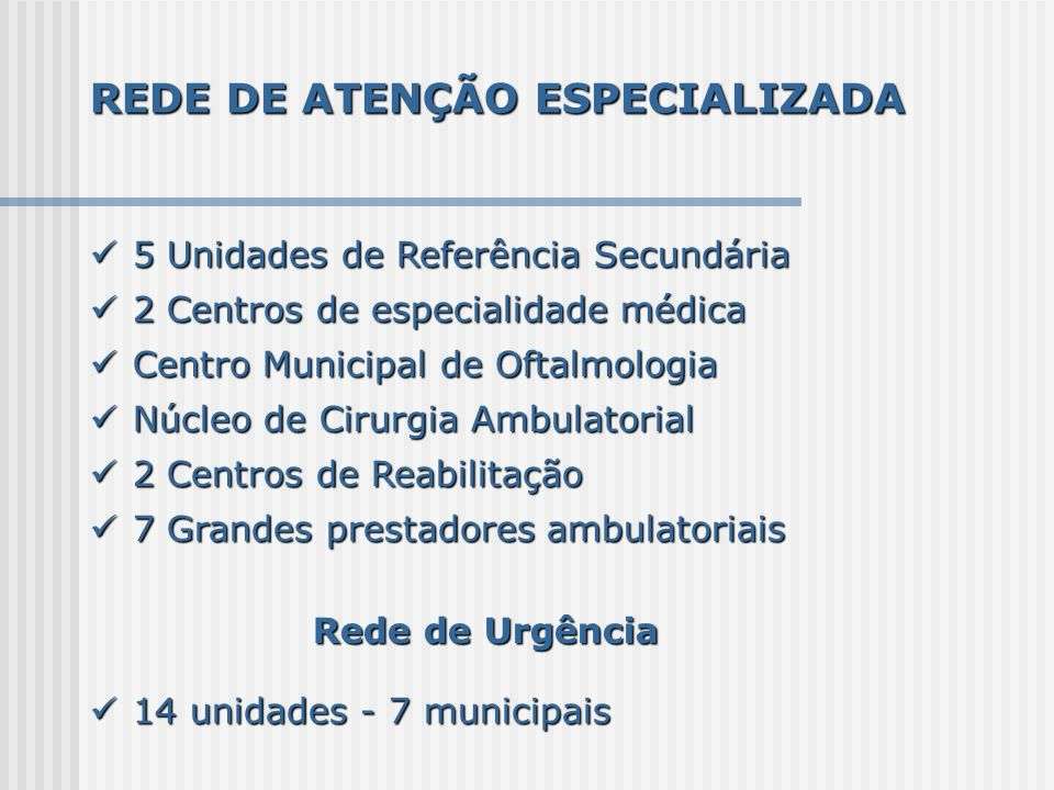 REDE DE ATENÇÃO ESPECIALIZADA