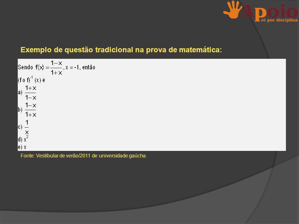 Exemplo de questão tradicional na prova de matemática: