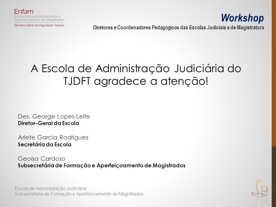 A Escola de Administração Judiciária do TJDFT agradece a atenção!