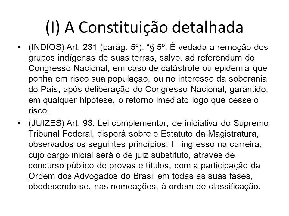 (I) A Constituição detalhada