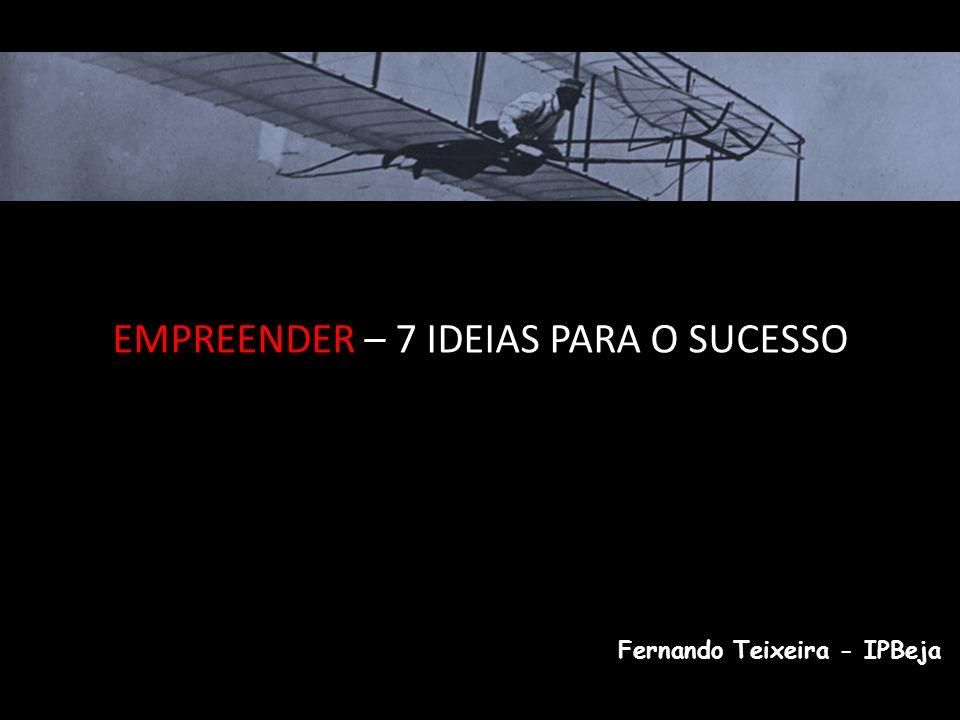 EMPREENDER – 7 IDEIAS PARA O SUCESSO