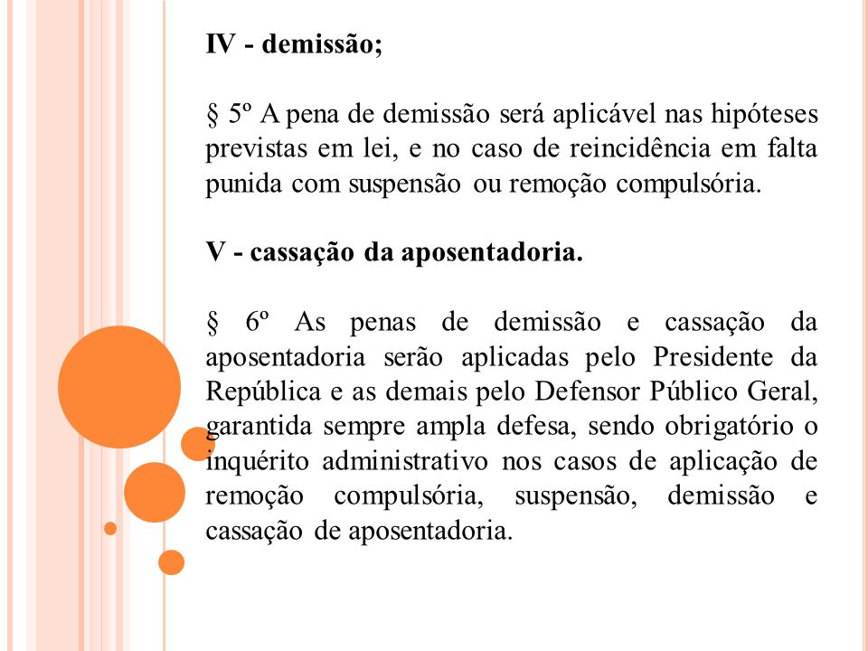 IV - demissão;