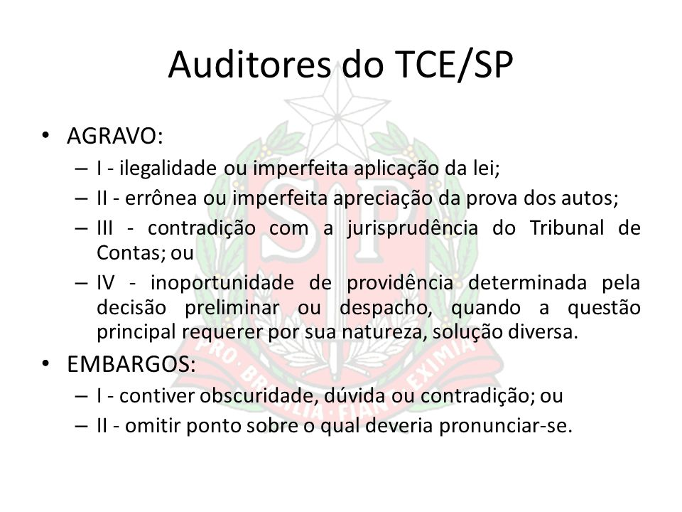 Auditores do TCE/SP AGRAVO: EMBARGOS: