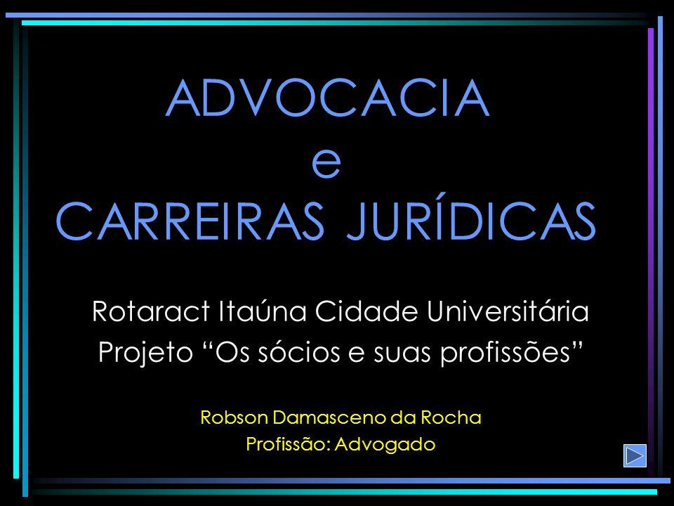 ADVOCACIA e CARREIRAS JURÍDICAS
