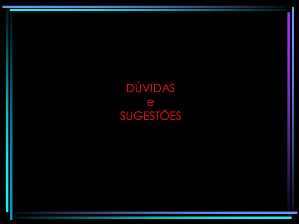 DÚVIDAS e SUGESTÕES