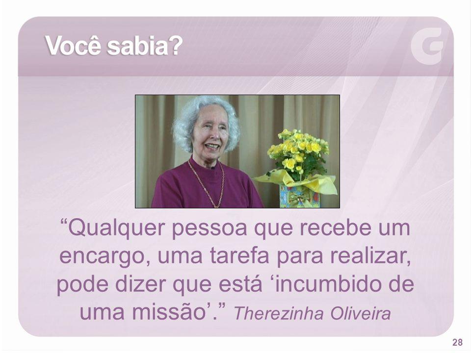Qualquer pessoa que recebe um encargo, uma tarefa para realizar, pode dizer que está 'incumbido de uma missão'. Therezinha Oliveira
