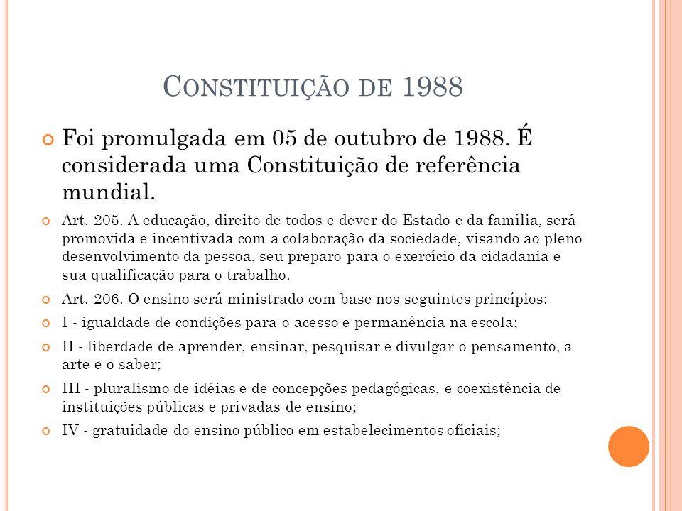 Constituição de 1988 Foi promulgada em 05 de outubro de 1988. É considerada uma Constituição de referência mundial.