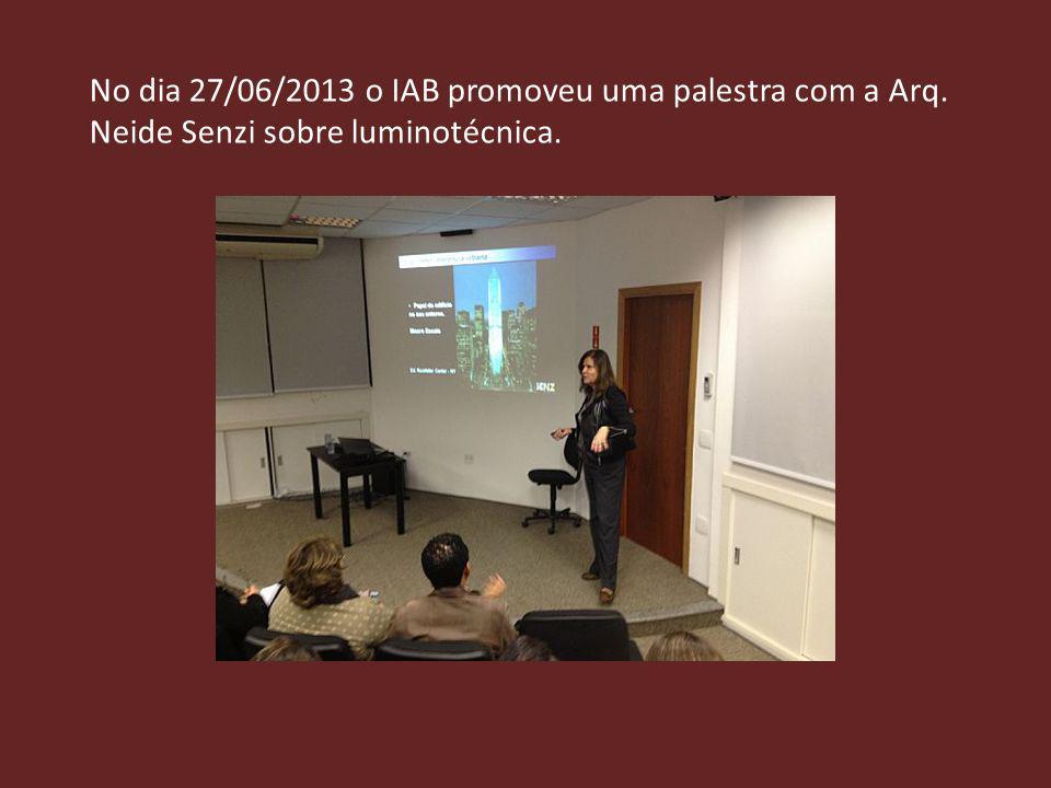 No dia 27/06/2013 o IAB promoveu uma palestra com a Arq