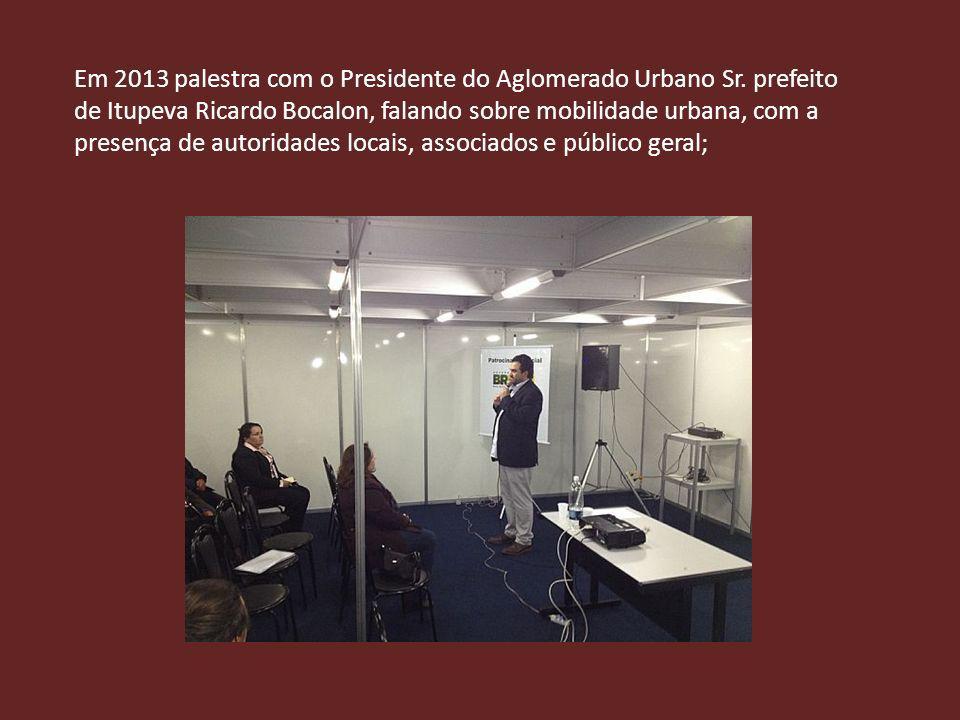 Em 2013 palestra com o Presidente do Aglomerado Urbano Sr