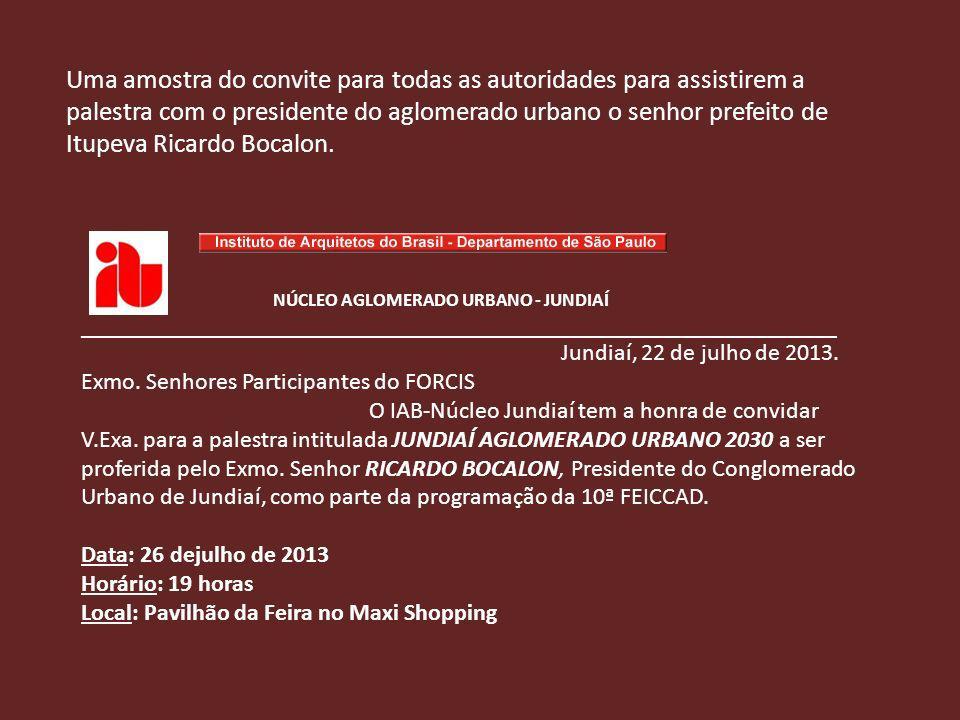Uma amostra do convite para todas as autoridades para assistirem a palestra com o presidente do aglomerado urbano o senhor prefeito de Itupeva Ricardo Bocalon.