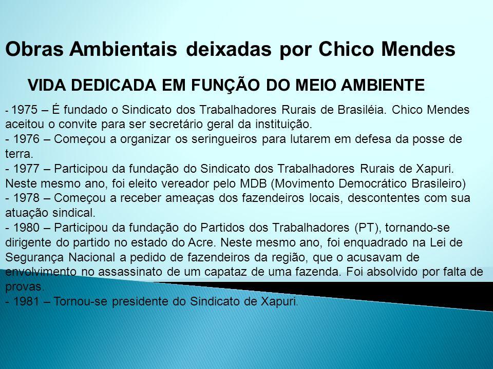 Obras Ambientais deixadas por Chico Mendes