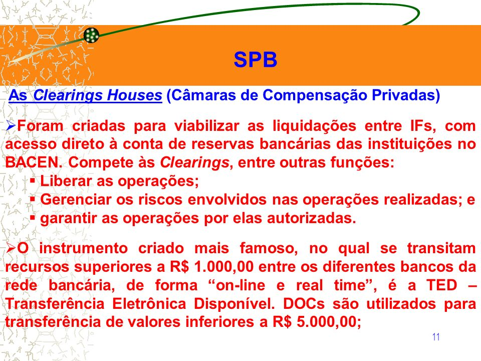 SPB As Clearings Houses (Câmaras de Compensação Privadas)