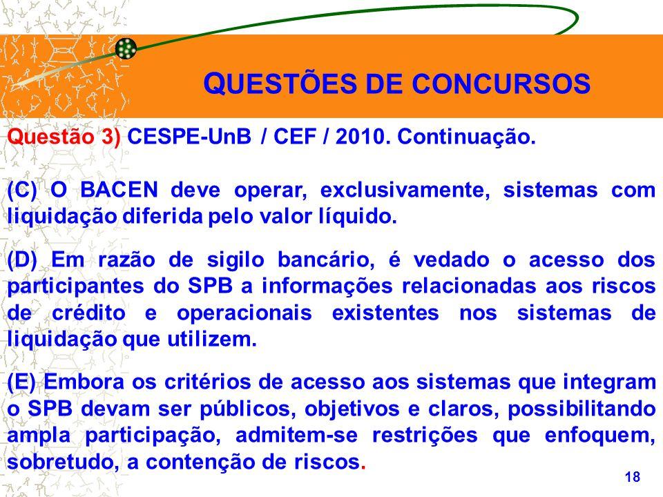 QUESTÕES DE CONCURSOS Questão 3) CESPE-UnB / CEF / 2010. Continuação.
